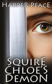 Squire Chloe's Demon (An Epic Fantasy Tale)