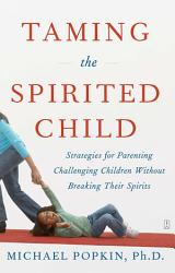 Taming The Spirited Child Book PDF