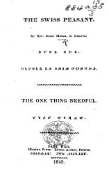 The Swiss Peasant  By C  Malan of Geneva      The One Thing Needful  Etc   Two Tracts   Cherokee PDF