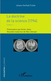 La doctrine de la science (1794): Volume 1