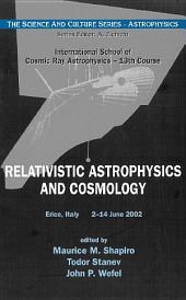 Relativistic Astrophysics and Cosmology