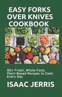 Easy Forks Over Knives Cookbook