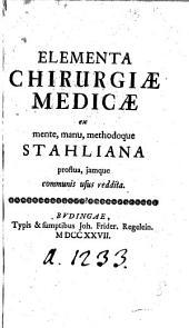 Elementa chirurgiæ medicæ ex mente, manu, methodoque Stahliana proflua, jamque communis usus reddita. [Edited by J. S. Carl.] (Synopsis chirurgiæ clinicæ. [By J. S. Carl.]).