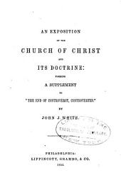 "An exposition of the Church of Christ and its doctrine: forming a supplement to ""the end of controversy, controverted"""