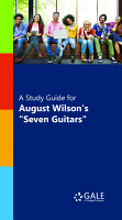 A Study Guide for August Wilson s  Seven Guitars  PDF