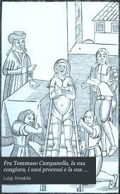 Fra Tommaso Campanella, la sua congiura, i suoi processi e la sua pazzia: Documenti