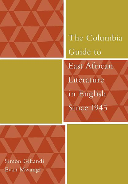 Download The Columbia Guide to East African Literature in English Since 1945 Book