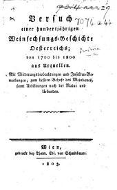 Versuch einer hundertjährigen Weinfechsungs-Geschichte Oesterreichs, von 1700 bis 1800, aus Urquellen, etc
