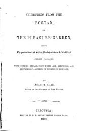 Selections from the Bostan, Or The Pleasure-garden, Being the Poetical Work of Shekh Muslah