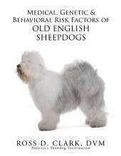 Medical, Genetic & Behavioral Risk Factors of Old English Sheepdogs