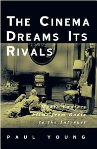 The Cinema Dreams Its Rivals Book