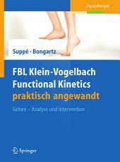 FBL Klein-Vogelbach Functional Kinetics praktisch angewandt: Gehen − Analyse und Intervention