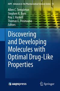 Discovering and Developing Molecules with Optimal Drug Like Properties