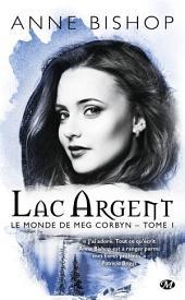 Lac argent: Le monde de Meg Corbyn, Volume1