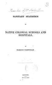 Sanitary Statistics of Native Colonial Schools and Hospitals: Volume 3