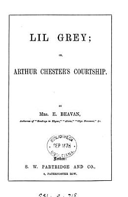 Lil Grey  or  Arthur Chester s courtship PDF
