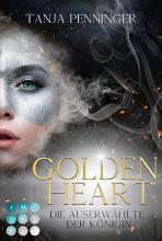 Golden Heart 2  Die Auserw  hlte der K  nigin PDF