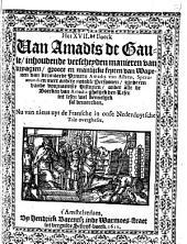 Het XVII.de boeck van Amadis de Gaule inhoudende verscheyden manieren van vryagien, groote en manlijcke feyten van wapenen van vermaerde princen Amadis van Astren, Speramundi, ... Nu van nieus uyt de Fransche in onse Nederduytsche tale overgheset: Volume 1