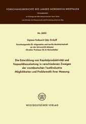 Die Entwicklung von Kapitalproduktivität und Kapazitätsauslastung in verschiedenen Zweigen der westdeutschen Textilindustrie Möglichkeiten und Problematik ihrer Messung