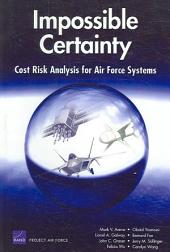 Impossible Certainty: Cost Risk Analysis for Air Force Systems
