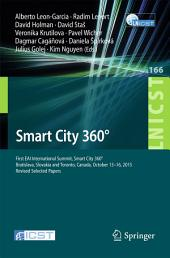 Smart City 360°: First EAI International Summit, Smart City 360°, Bratislava, Slovakia and Toronto, Canada, October 13-16, 2015. Revised Selected Papers