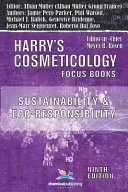 Sustainability and Eco-Responsibility - Advances in the Cosmetic Industry (Harry's Cosmeticology 9th Ed.)