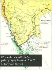 Elements of South-Indian Palæography, from the Fourth to the Seventeenth Century, A. D.: Being an Introduction to the Study of South-Indian Inscriptions and Mss