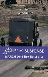 Love Inspired Suspense March 2015 - Box Set 2 of 2: Stranded\Untraceable\Dangerous Inheritance