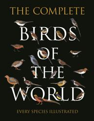 The Complete Birds Of The World