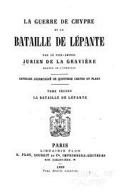 La guerre de Chypre et la bataille de Lépante: Volume2