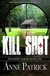 Wounded Heroes Book One Kill Shot Book PDF