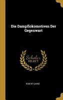 Die Dampflokomotiven Der Gegenwart PDF