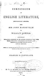 A Compendium of English Literature: Chronologically Arranged, from Sir John Mandeville to William Cowper . .