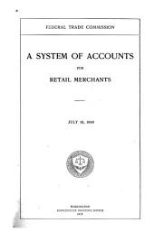 A System of Accounts for Retail Merchants. July 15, 1916