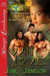 Wild Love [Werewolves of Forever, Texas 1]