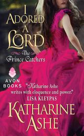 I Adored a Lord: The Prince Catchers