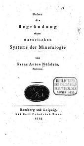 Ueber die Begründung eines natürlichen Systems der Mineralogie