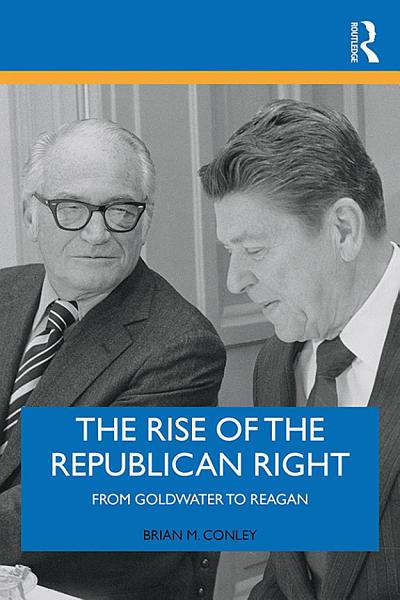 Download The Rise of the Republican Right Book