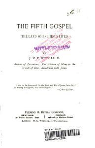 The Fifth Gospel  The Land Where Jesus Lived PDF