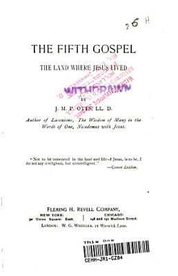 The Fifth Gospel  The Land Where Jesus Lived PDF