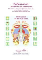 Reflexzonen an der Fuß-Sohle: Reflexzonen - Landkarten der Gesundheit