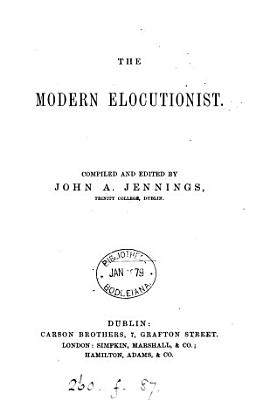 The modern elocutionist  compiled and ed  by J A  Jennings PDF