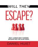 Will They Escape?