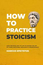 How to Practice Stoicism