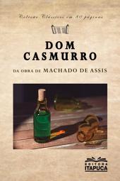 DOM CASMURRO: Da obra de Machado de Assis