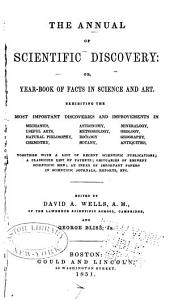 Annual of Scientific Discovery: Or, Year-book of Facts in Science and Art