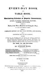 The Every Day Book And Table Book Or Everlasting Calendar Of Popular Amusements Book PDF