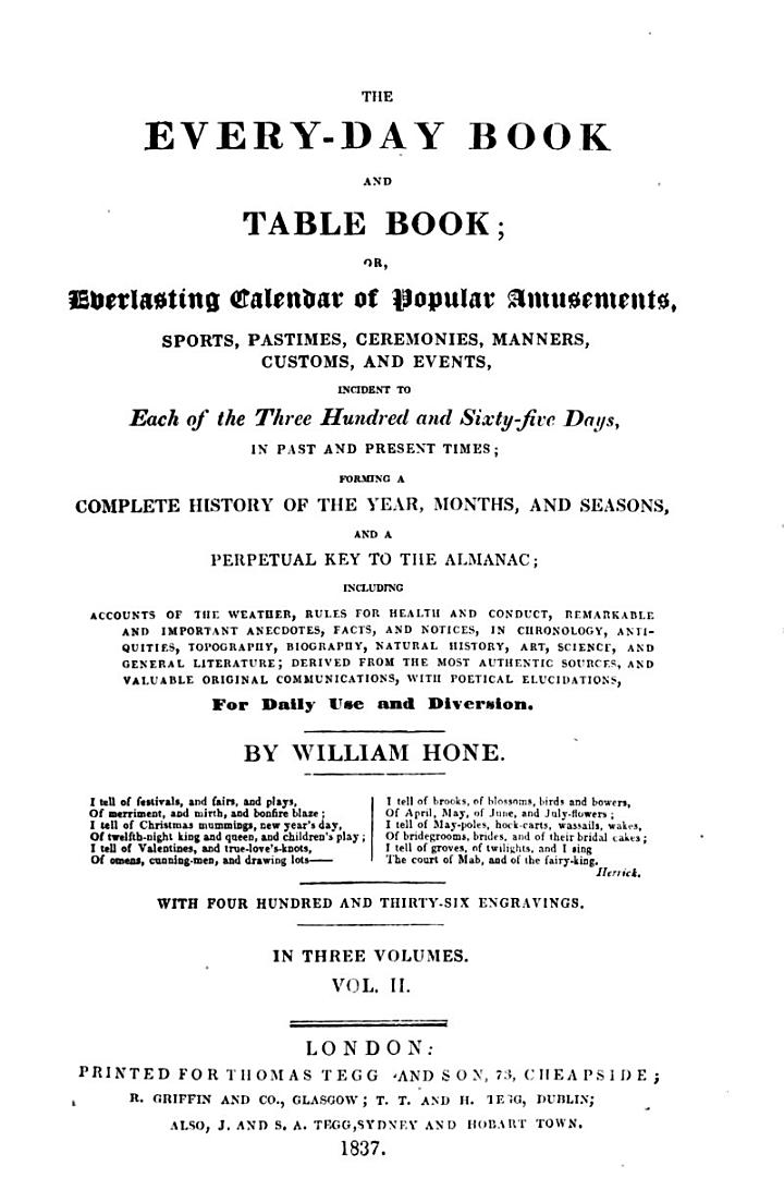 The every-day book and table-book; or, Everlasting calendar of popular amusements