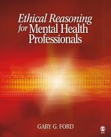 Ethical Reasoning for Mental Health Professionals PDF