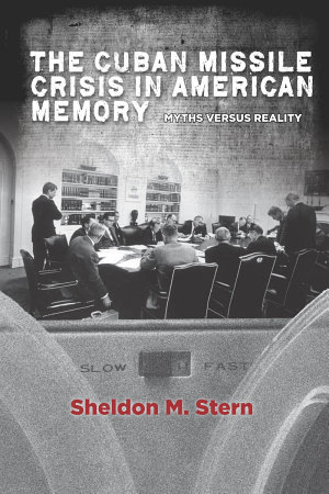The Cuban Missile Crisis in American Memory PDF